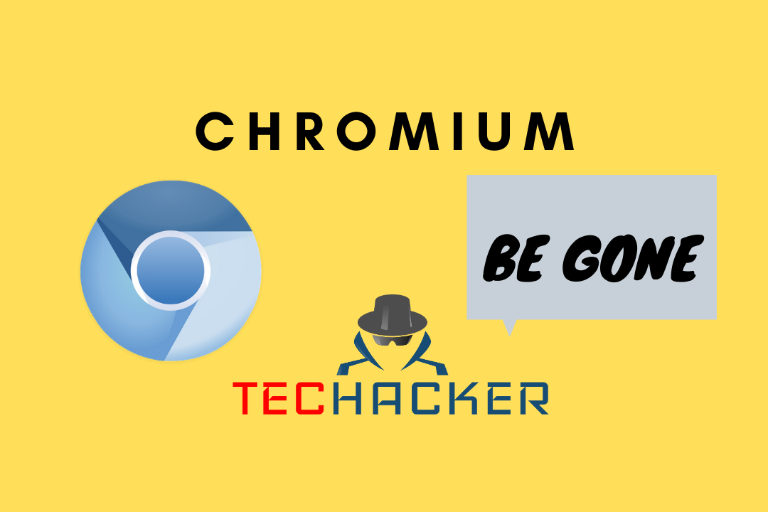 Chromium Won't Uninstall: How to Get Rid of Chromium in 2021